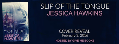Slip of the Tongue Cover Reveal by Jessica Hawkins with Giveaway !!