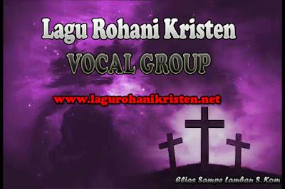 Lagu Rohani Kristen Untuk Vocal Group