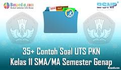 Lengkap - 35+ Contoh Soal UTS PKN  Kelas 11 SMA/MA Semester Genap Terbaru
