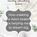 The Twenty-Something Series: How creating a vision board is helping me to dream big