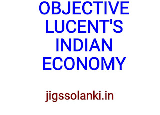 OBJECTIVE LUCENT'S:- INDIAN ECONOMY NOTE