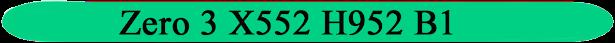 Zero-3-X552-H952-B1