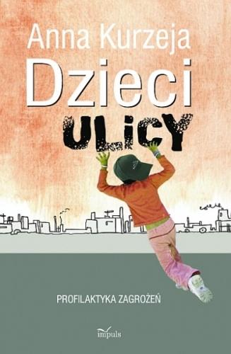 Anna Kurzeja - Dzieci ulicy