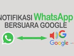 Cara Membuat Nada Suara Google untuk Notifikasi WhatsApp