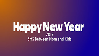 Happy New Year 2017 SMS Between Mom and Kids