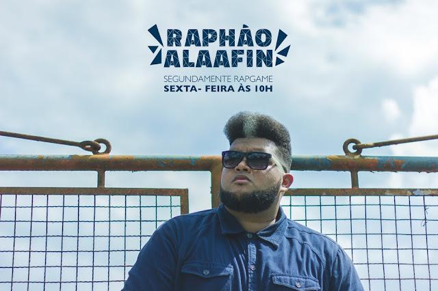 """Raphão Alaafin lança o som """"Segundamente RapGame"""""""
