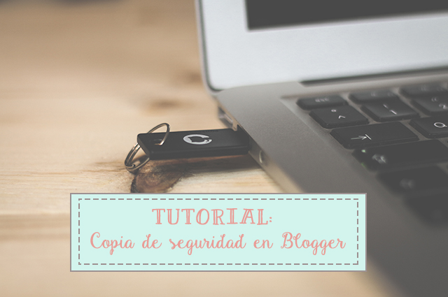 pasos para guardar copia de seguridad de un blog de blogger