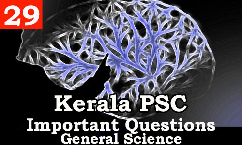 Kerala PSC - Important and Expected General Science Questions - 29