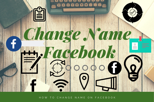 How Can You Change Your Name On Facebook<br/>