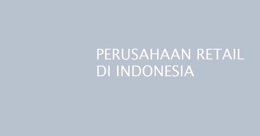 Perusahaan Retail Di Indonesia Dalam Ilmu Marketing