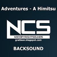 Adventures - A Himitsu (No Copyright Music) MP3