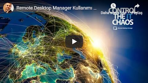 Remote Desktop Manager RDM nedir? nasıl kullanılır?