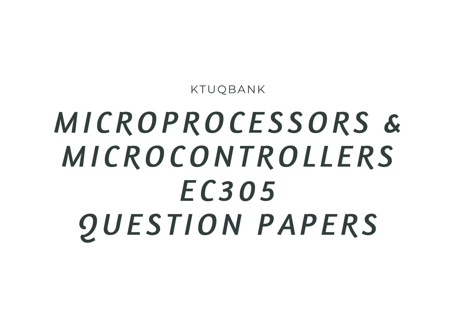 Microprocessors & Microcontrollers | EC305 | Question Papers (2015 batch)