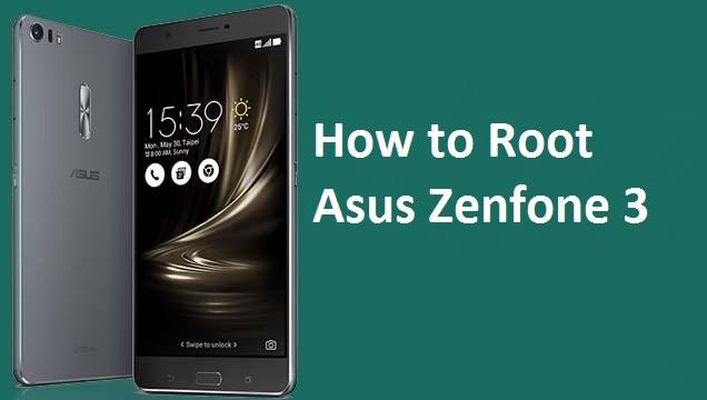 How to Easily Root Asus Zenfone 3 (ZE520KL/ZE552KL