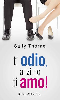 recensione ti odio anzi no ti amo di sally thorne