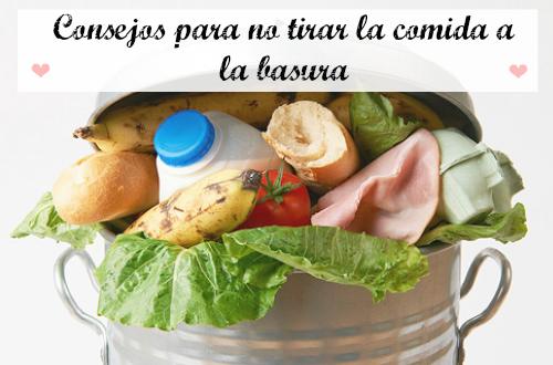 Consejos para no tirar la comida a la basura