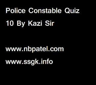 Police Constable Quiz 10 By Kazi Sir