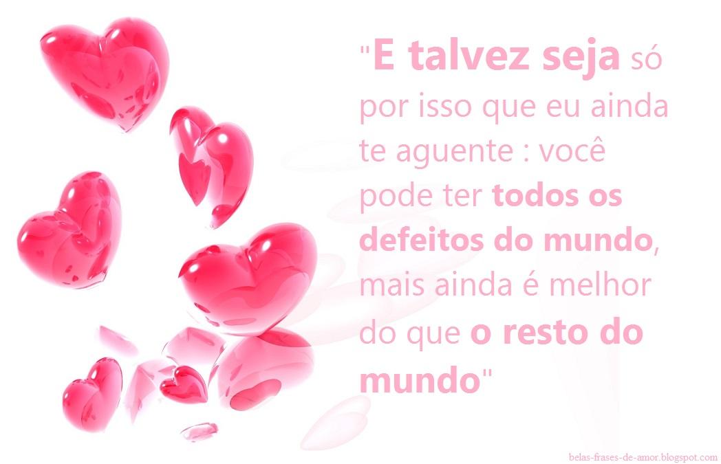 """A Cada Dia Que Nasce O Meu Amor Por Você Fica Mais Forte: Belas Frases De Amor: """"E Talvez Seja Só Por Isso Que Eu"""