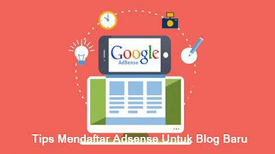 Tips Mendaftar Adsense Untuk Blog Baru