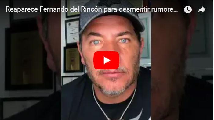 Fernando del Rincón reaparece para decir que será operado