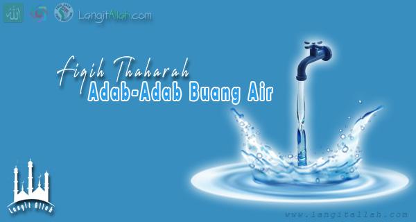 Thaharah : Adab-adab Buang Air