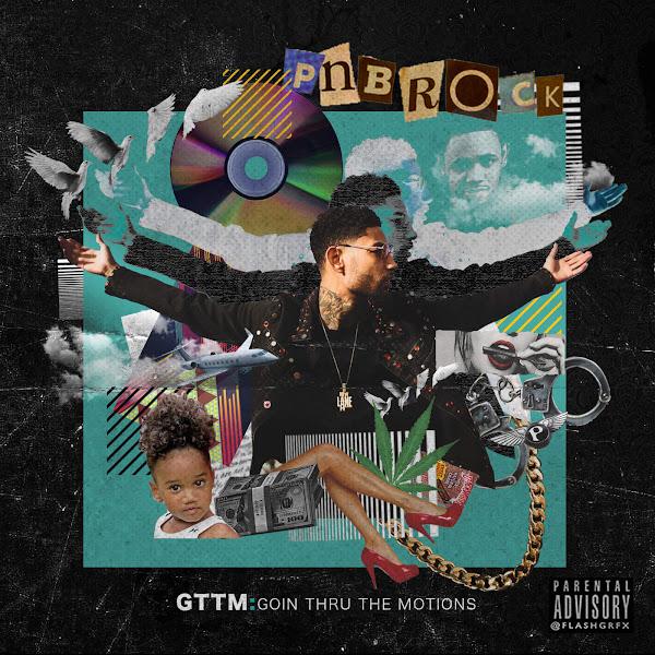 PnB Rock - GTTM: Goin Thru the Motions Cover
