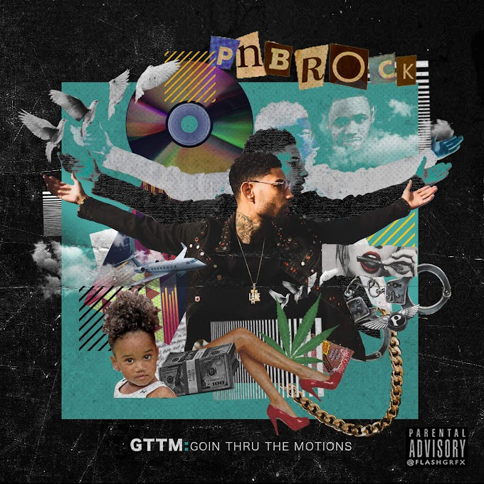 PnB Rock - GTTM: Goin Thru the Motions (Clean Album) [MP3-320KBPS]