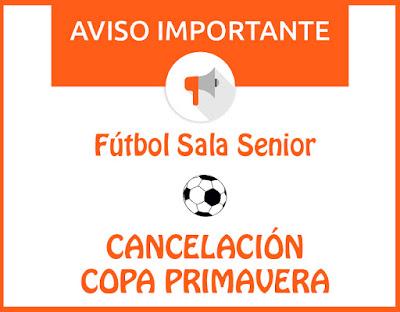 FÚTBOL SALA SENIOR: Cancelada Copa Primavera