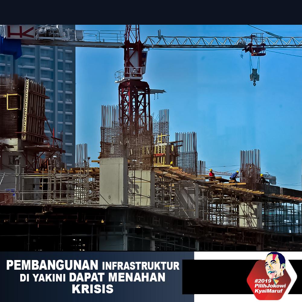 Pembangunan Infrastruktur Di Yakini Dapat Menahan Krisis