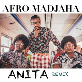 Afro Madjaha - Anita Remix [DOWNLOAD MP3]