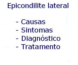 Epicondilite lateral causas sintomas diagnóstico tratamento prevenção riscos complicações