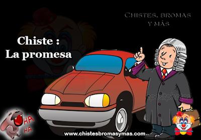 Chiste : Promesa, un abogado llega tarde a un importante juicio y no encuentra estacionamiento.  Levanta los ojos al cielo y dice