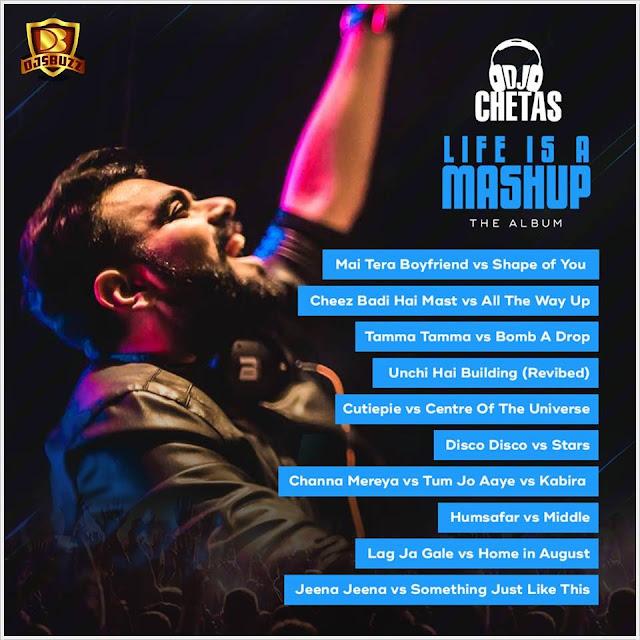 Life Is A Mashup (The Album) – DJ Chetas