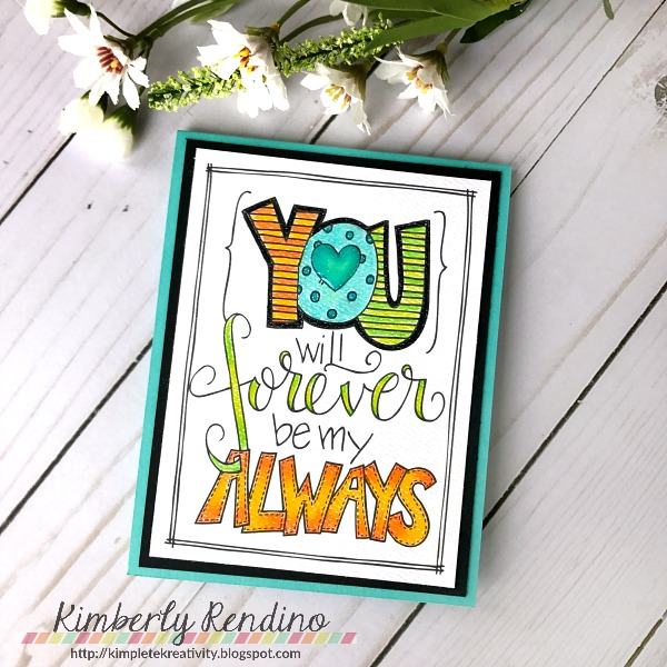card by Kimberly Rendino for ADORNit | You Will Forever Be My Always | colored pencils | kimpletekreativity.blogspot.com | handmade card | papercraft