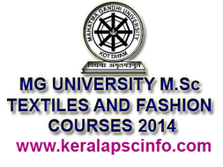 MG UNIVERSITY M.Sc, M.Sc TEXTILES AND FASHION COURSES 2014,http://www.mguniversity.edu/