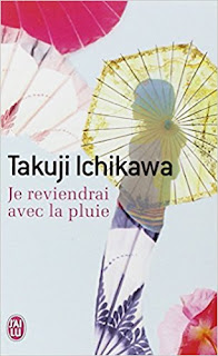 Je reviendrai avec la pluie de Takuji Ichikawa