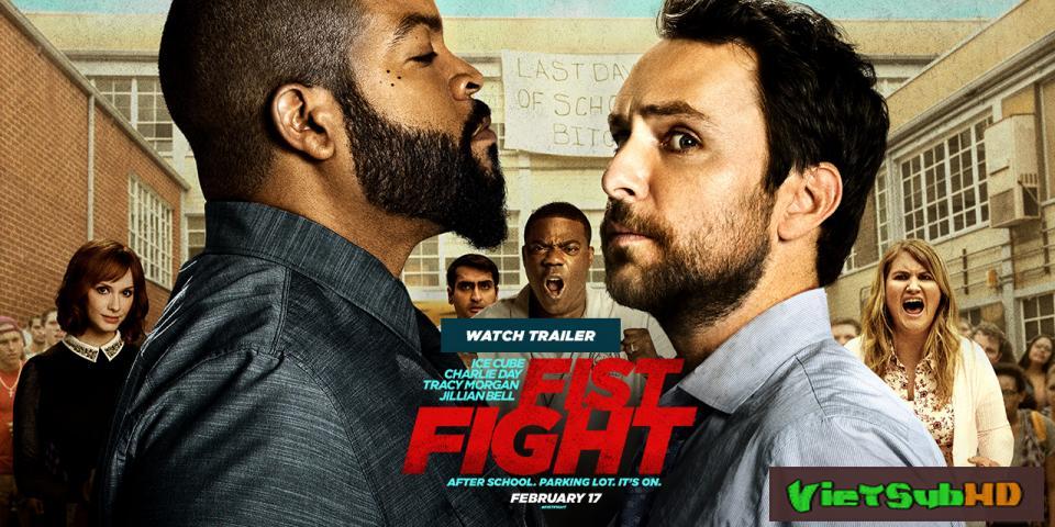 Phim Nắm Đấm Chiến Đấu VietSub HD | Fist Fight 2017