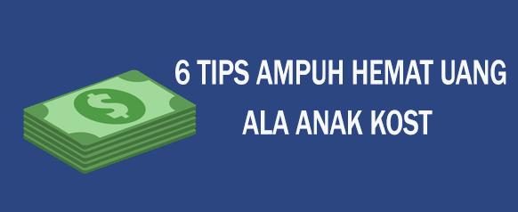 6 Tips Ampuh Hemat Uang ala Anak Kost