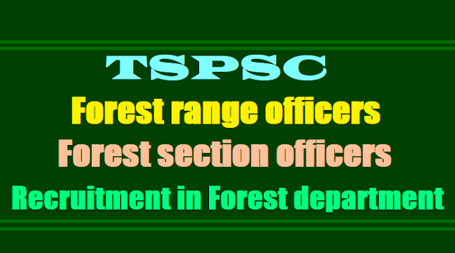 TSPSC Forest range officers, Forest section officers 2017 Recruitment in Forest department,tspsc forest range officers,forest section officers recruitment in forest department 2017,fro,fso hall tickets results answer key