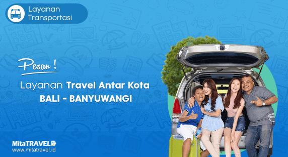 Cek Jadwal, Harga dan Pesan Tiket Travel Bali Banyuwangi Murah di MitaTRAVEL