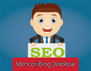Cara Mencari Blog Dofollow