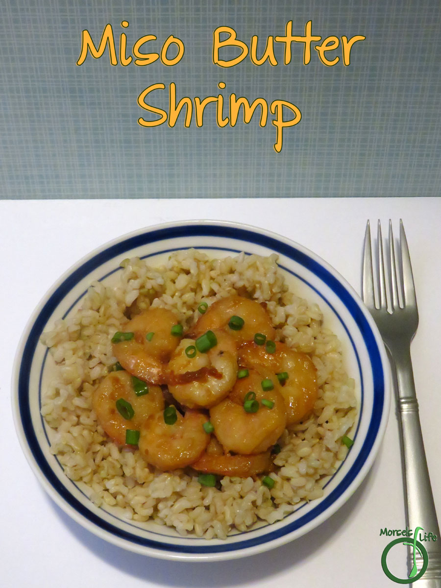 Morsels of Life - Miso Butter Shrimp - Shrimp, cooked in a white miso sauce, whipped with butter for one scrumptious (and simple) miso butter shrimp. The miso butter's also perfect as a spread or for cooking just about anything, ranging from veggies to seafood and anything in between!