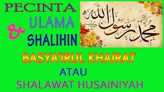 Fadilah atau Keutamaan Basyairul Khairat   Shalawat Husainiyah