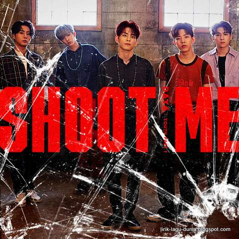 Lagu Shoot Me Lirik