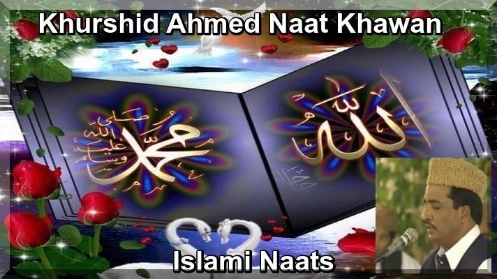Alhaj Khurshid Ahmed Pakistani Naat Khawan