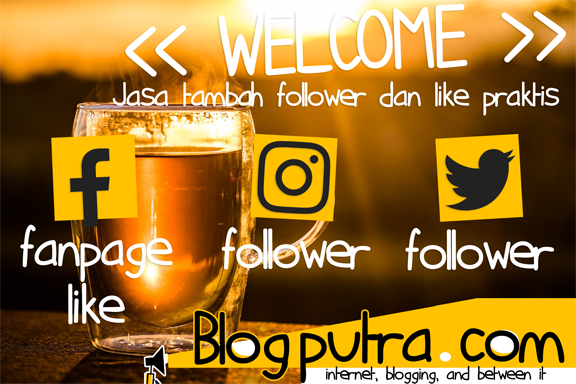 Blogputra Buka Jasa Like dan Follower Praktis Murah Meriah