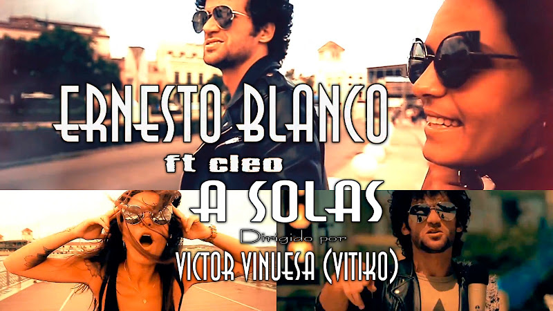 Ernesto Blanco y Cleo - ¨A solas¨ - Videoclip - Dirección: Víctor Vinuesa (Vitiko). Portal del Vídeo Clip Cubano