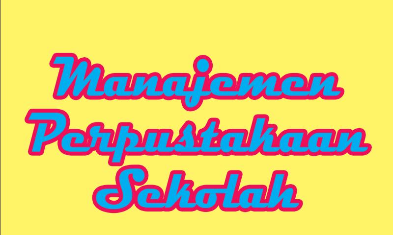 Manajemen Perpustakaan Sebagai Dasar Pengelolaan Contoh Perangkat Administrasi Perpustakaan Sekolah Dasar dan Menengah Atas