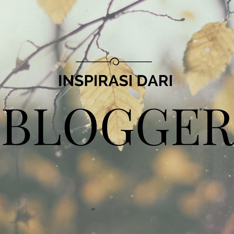 Inspirasi daripada Blogger