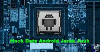6 Cara Hack Data Android Jarak Jauh